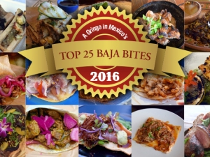 A Gringo in Mexico's Top 25 Baja Bites 2016, Baja California, Mexico
